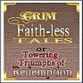 Grim Faithless Tales or Towering Tales of Rdemption pt 2